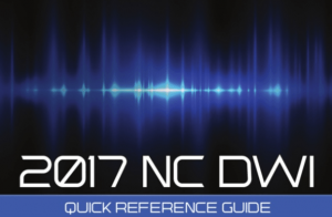 North Carolina DWI Quick Reference Guide 2017 Bill Powers