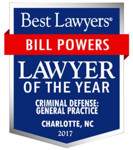 Bill Powers - Charlotte Criminal Defense Lawyer - Best Lawyers of America - Criminal Defense Lawyer of the Year 2017