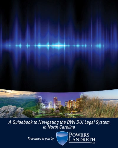 A Guidebook to Navigating the DWI DUI Legal System in North Carolina