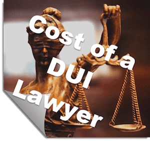 Cost of a DUI Lawyer
